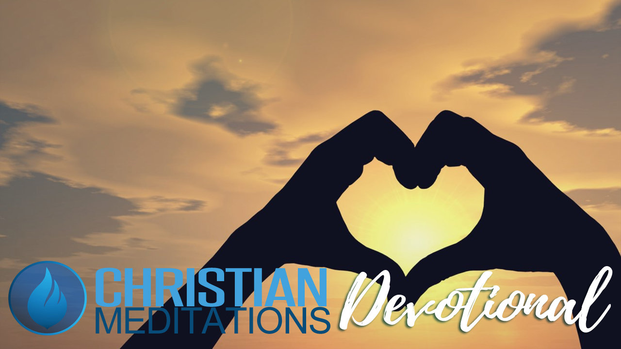 If I Have Not Love | Daily Devotional