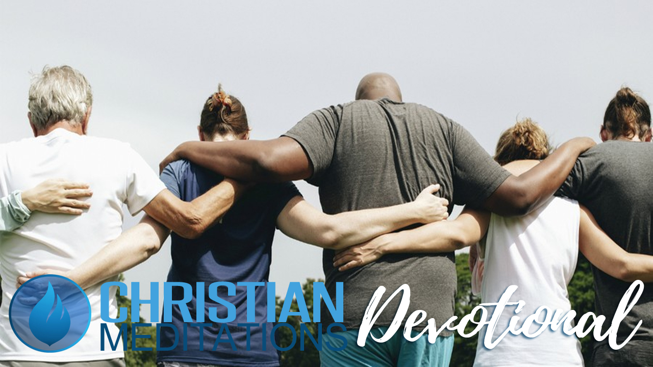 Loving Our Brothers And Sisters In Christ | Daily Devotional